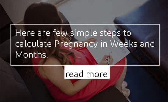 How to calculate Pregnancy in Weeks and Months