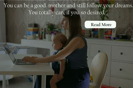 Top 5 Reasons why Working Mothers Should not quit their jobs