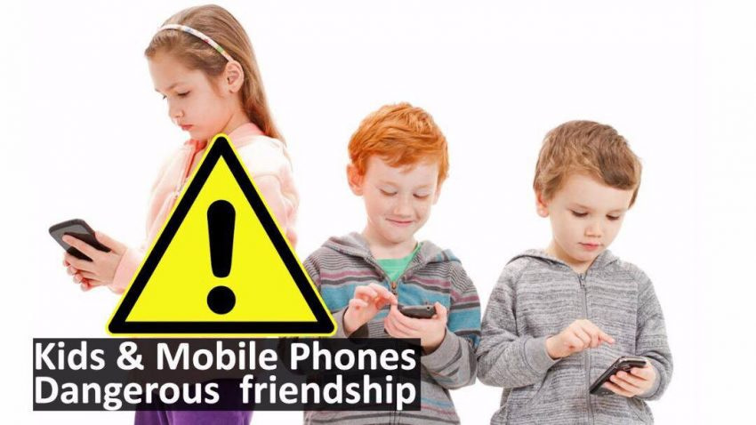 Kids and Mobile Phones-A Dangerous Friendship