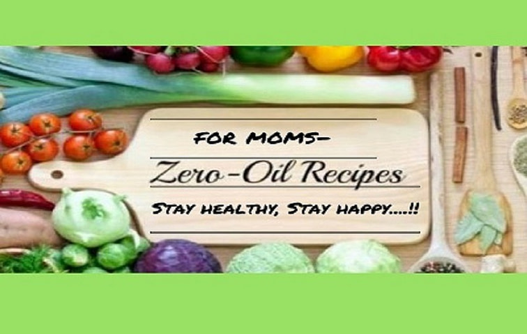 Zero Oil Cooking Recipes for Moms